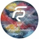 MY - Friend Johnnie (Original Mix)