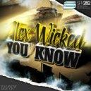 Alex Wicked - You Know (Original Mix)