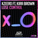 Kzeero & Kira Brown - Lose Control (feat. Kira Brown) (Original Mix)
