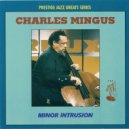 Charles Mingus - Minor Intrusion (Original Mix)