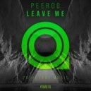 Peeroo - Leave Me (Original Mix)