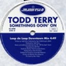 Todd Terry - Somethings Going On  (Loop Da Loop Downtown Mix)