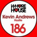 Kevin Andrews - Hustle (Original Mix)