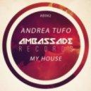 Andrea Tufo - My House (Original Mix)