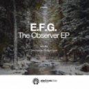 E.F.G. - The Observer (Original Mix)