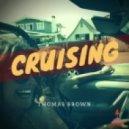 Thomas Brown - Cruising (Original Mix)