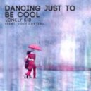 Lonely Kid feat. Josh Carter - Dancing Just To Be Cool