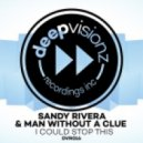 Sandy Rivera & Man Without A Clue - I Could Stop This (SR & MWAC's Original Mix)