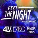 4LV & Taylor Boss & Dano & Ryan Ray - Feel the night (feat. Ryan Ray)