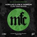 Gorillaz x Low & Thomson - Clint Eastwood (DJ Miller x DJ Alex Milano Bootymix)