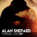 Alan Shepard - Things I'd Do