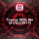 Erni.A - Trance With Me (01/03/2017) (original mix)