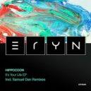Hippocoon, Del Claro - It\'s Your Life (Samuel Dan Afterlife Remix)
