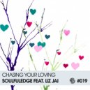 Soulfuledge feat. Liz Jai - Chasing Your Loving
