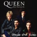 Queen - Show Must Go On (Shreds Owl Remix)