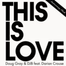 Doug Gray & DJB feat. Darian Crouse - This Is Love (DJ Hakuei Remix)