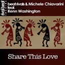 Beat Rivals & Michele Chiavarini feat. Renn Washington  - Share This Love (Instrumental)