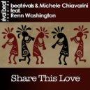Beat Rivals & Michele Chiavarini feat. Renn Washington  - Share This Love (Radio Edit)