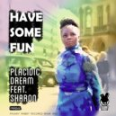 Placidic Dream feat. Sharon - Have Some Fun (Rampus Remix)
