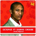 Octopuz feat. Darian Crouse - Finally Happened