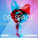Dr. Space - Can't Stop This Game