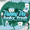 Danny Dee  - Funky Fresh (Under Break Remix)