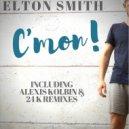 Elton Smith  - C\'mon! (The 24K Remix)
