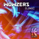 DJMIC - Wowzers ()