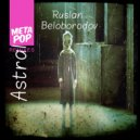 Ruslan Beloborodov  - Astral (Coppertune Remix)