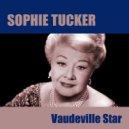 Sophie Tucker - He Hadn´t Up Till Yesterday