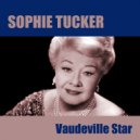 Sophie Tucker - There´ll Be Some Changes Made   (Original Mix)