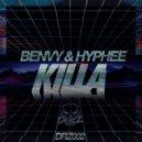 Benvy & Hyphee - Killa  (Original Mix)