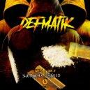 Defmatik - Slug Muncher  (Original Mix)