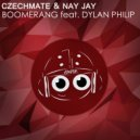 Czechmate & Nay Jay & Dylan Philip - Boomerang (feat. Dylan Philip)