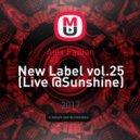 Alex Fabian - New Label vol.25 (Live @Sunshine)