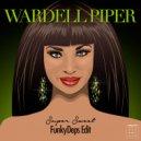 Wardell Piper - Super Sweet (FunkyDeps Edit)