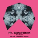 Fly & Sasha Fashion  - This World  (Ver-Dikt Remix)