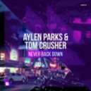 Aylen Parks & Tom Crusher - Never Back Down (Extended Mix)