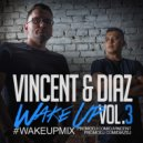 Vincent & Diaz - #WakeUp Mix - Vol.3