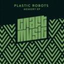 Plastic Robots - Memory (Original Mix)
