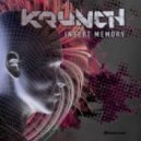 Krunch - Insert Memory (Original Mix)
