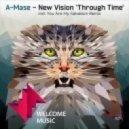 A-Mase - Through Time