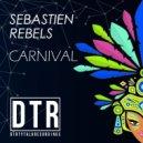 SEBASTIEN REBELS - CARNIVAL (Original Mix)