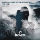 Jimmy Chou Pres. Prototype - For Her (Original Mix)