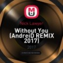 Nick Lawyer - Without You (AndreiD REMIX 2017)