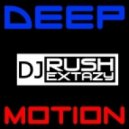 Dj Rush Extazy - Deep Motion vol.5