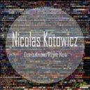 Nicolas Kotowicz - Don't Know (Original Mix)