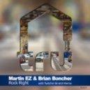 Brian Boncher, Martin EZ - Rock Right (Original Mix)