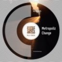 Metropoliz - Change