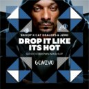 Snoop x Cat Dealers & JORD - Drop It Like Its Hot  (Gooch brown Mashup)